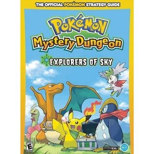 Pokémon Mystery Dungeon: Explorers of Sky - The Official Pokémon Strategy Guide