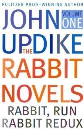 Rabbit Novels: Rabbit, Run and Rabbit Redux