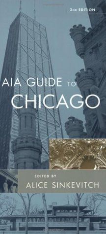 AIA Guide to Chicago by American Institute of Archi...