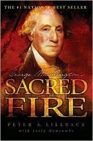 George Washington's Sacred Fire by Peter A. Lillback