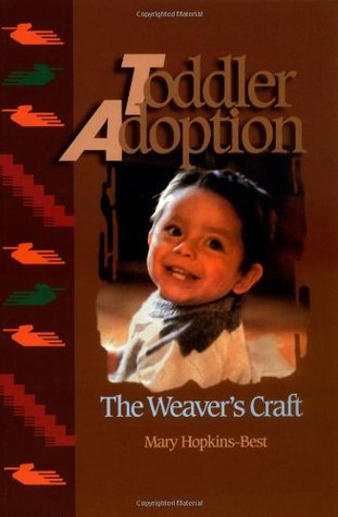 Toddler Adoption: The Weavers Craft