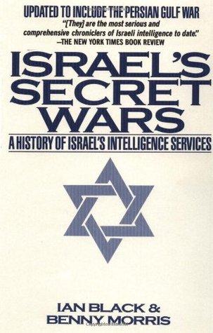 Israel's Secret Wars by Ian   Black
