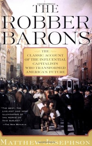 The Robber Barons by Matthew Josephson