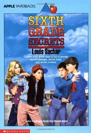 Sixth Grade Secrets by Louis Sachar