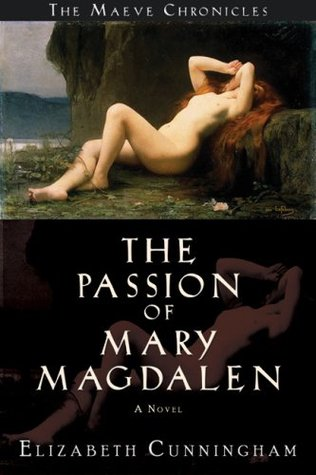 The Passion of Mary Magdalen by Elizabeth Cunningham