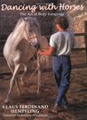 Dancing with Horses: The Art of Body Language