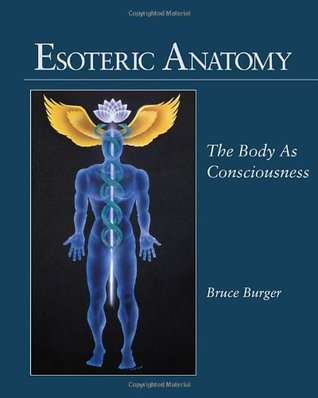 Esoteric Anatomy: The Body as Consciousness the Body as Consciousness