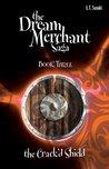 The Crack'd Shield (The Dream Merchant Saga: Book Three)