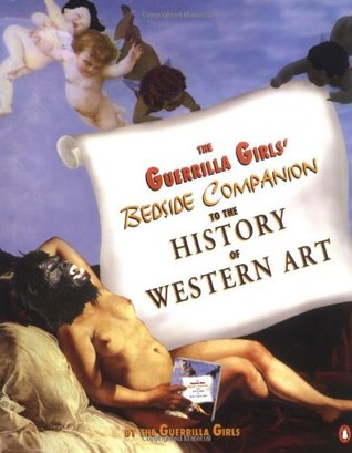 The Guerrilla Girls' Bedside Companion to the History of West... by Guerrilla Girls