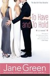 To Have and to Hold by Jane Green