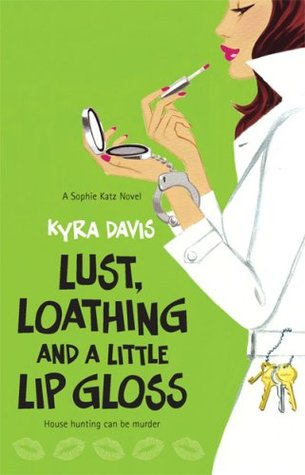 Lust, Loathing and a Little Lip Gloss by Kyra Davis