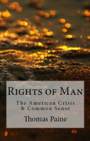 Thomas Paine Classics: Common Sense, The American Crisis & Rights of Man
