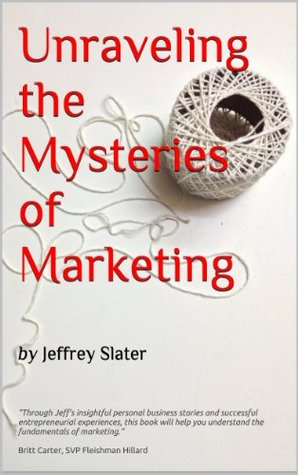Unraveling The Mysteries of Marketing