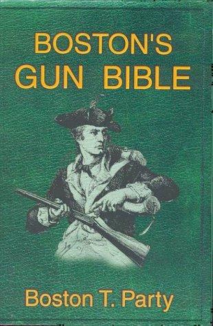 Boston's Gun Bible - Revised with 2008 D.C. v. Heller