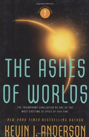 The Ashes of Worlds by Kevin J. Anderson