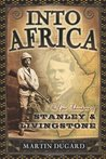 Into Africa: The Epic Adventures of Stanley and Livingstone