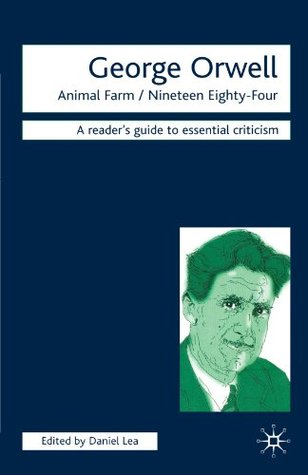 George Orwell: Animal Farm-Nineteen Eighty-Four