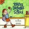 Taking Diabetes to School by Kim Gosselin