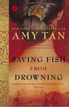 Saving Fish from Drowning by Amy Tan