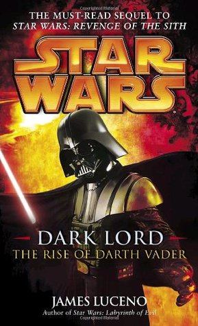 The Rise of Darth Vader (Star Wars: The Dark Lord Trilogy, #3)