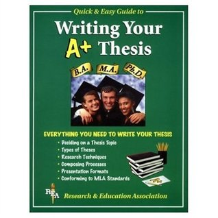 Rea's Quick and Easy Guide to Writing a Winning Thesis
