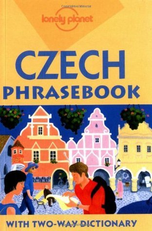 Lonely Planet Czech Phrasebook: With Two-Way Dictionary