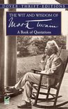 The Wit and Wisdom of Mark Twain by Mark Twain