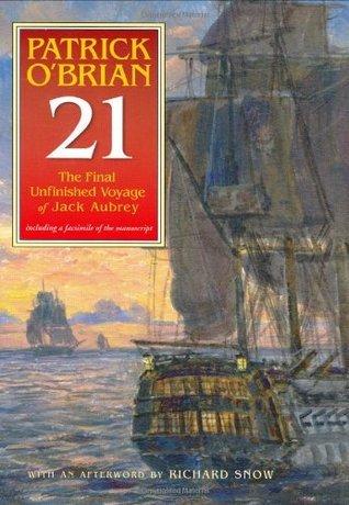 The Final Unfinished Voyage of Jack Aubrey (Aubrey & Maturin #21)