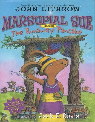 "Marsupial Sue Presents ""The Runaway Pancake"" by John Lithgow"