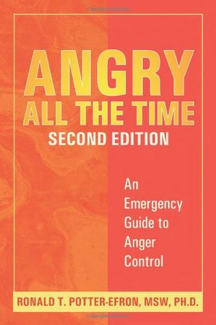 Ebook Angry All the Time: An Emergency Guide to Anger Control by Ronald T. Potter-Efron DOC!