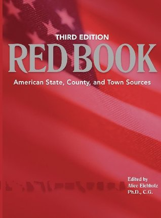 Ancestry's Red Book: American State, County and Town Sources