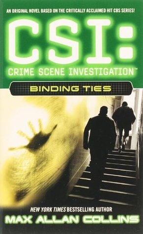 Binding Ties (CSI: Crime Scene Investigation, #6)