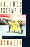 Riotous Assembly by Tom Sharpe
