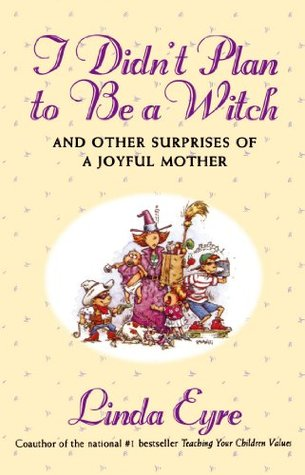 I Didn't Plan to be a Witch by Linda Eyre
