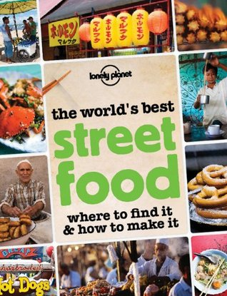 Ebook Lonely Planet The World's Best Street Food (General Pictorial) by Lonely Planet PDF!
