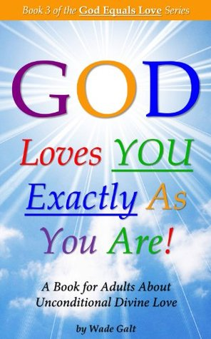 God Loves You Exactly As You Are!