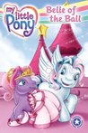 My Little Pony: Belle of the Ball (I Can Read Book 1)