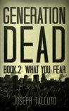 What You Fear (Generation Dead #2)