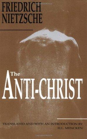 The Anti-Christ by Friedrich Nietzsche