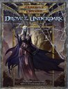 Drow of the Underdark (Dungeons & Dragons d20 3.5 Fantasy Roleplaying)