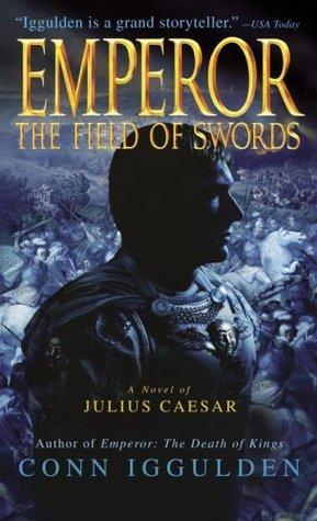 The Field of Swords (Emperor, #3)