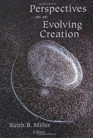 Perspectives on an Evolving Creation by Keith B. Miller