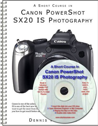 A Short Course in Canon PowerShot SX20 IS Photography book/ebook