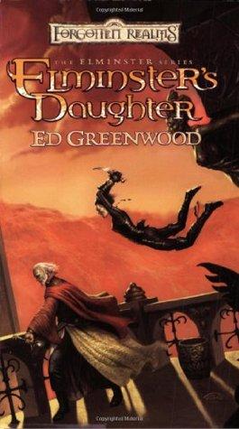 Elminster's Daughter (Elminster, #5)