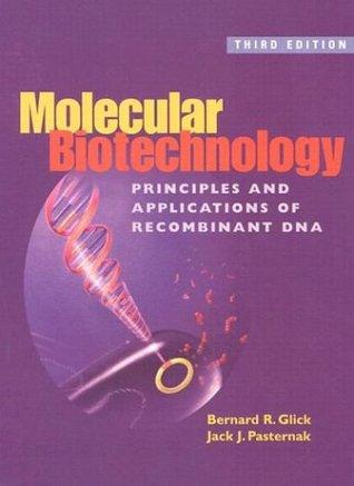 Molecular Biotechnology: Principles & Applications of Recombinant DNA