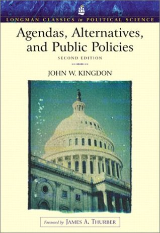Agendas, Alternatives, and Public Policies