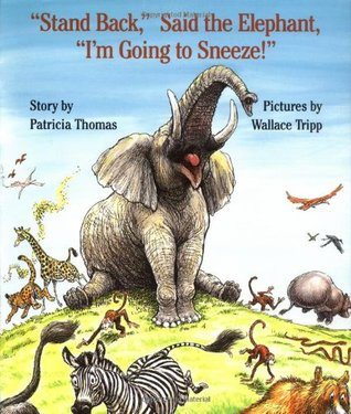 """Stand Back,"" Said the Elephant, ""I'm Going to Sneeze!"""