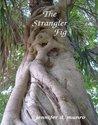 The Strangler Fig: Stories