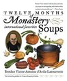 Twelve Months of Monastery Soups by Victor-Antoine D'Avila-Lato...