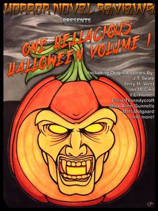 Horror Novel Reviews Presents: One Hellacious Halloween Volume 1